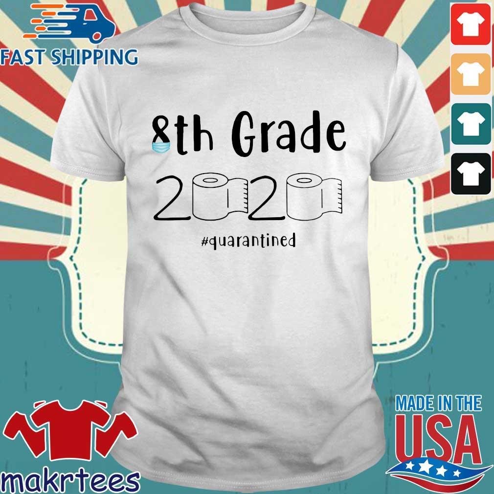 8th grade 2020 quarantined shit 8th grader graduation Official T-Shirt – 8th grade toilet paper Tee Shirt