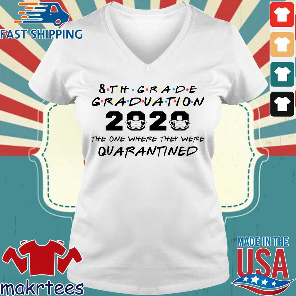 8th Grade Graduation 2020 The One Where They Were Quarantined Shirt Ladies V-neck trang