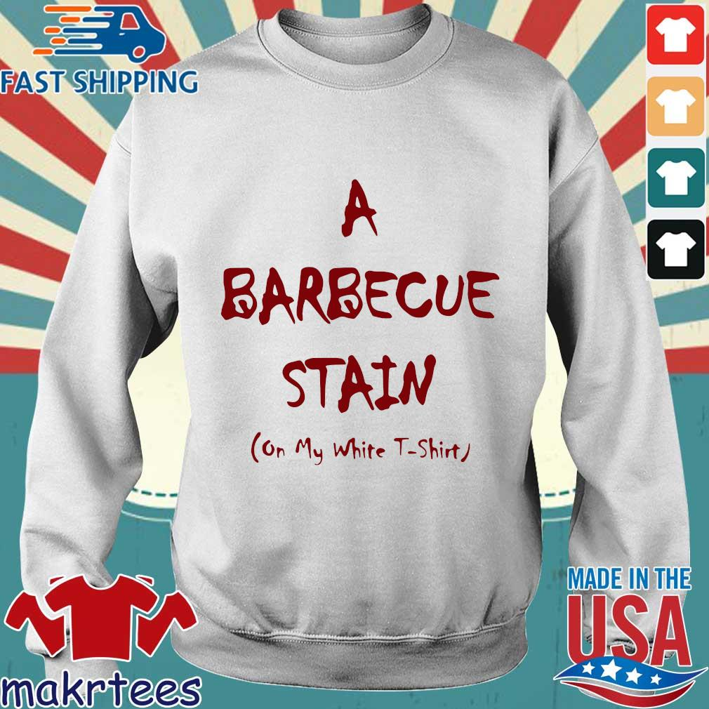 A Barbeque Stain On My White Shirt Sweater trang