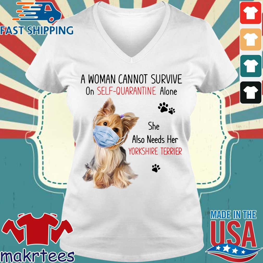A Woman Cannot Survive On Self Quarantine Alone She Also Needs Her Yorkshire Terrier Shirt Ladies V-neck trang