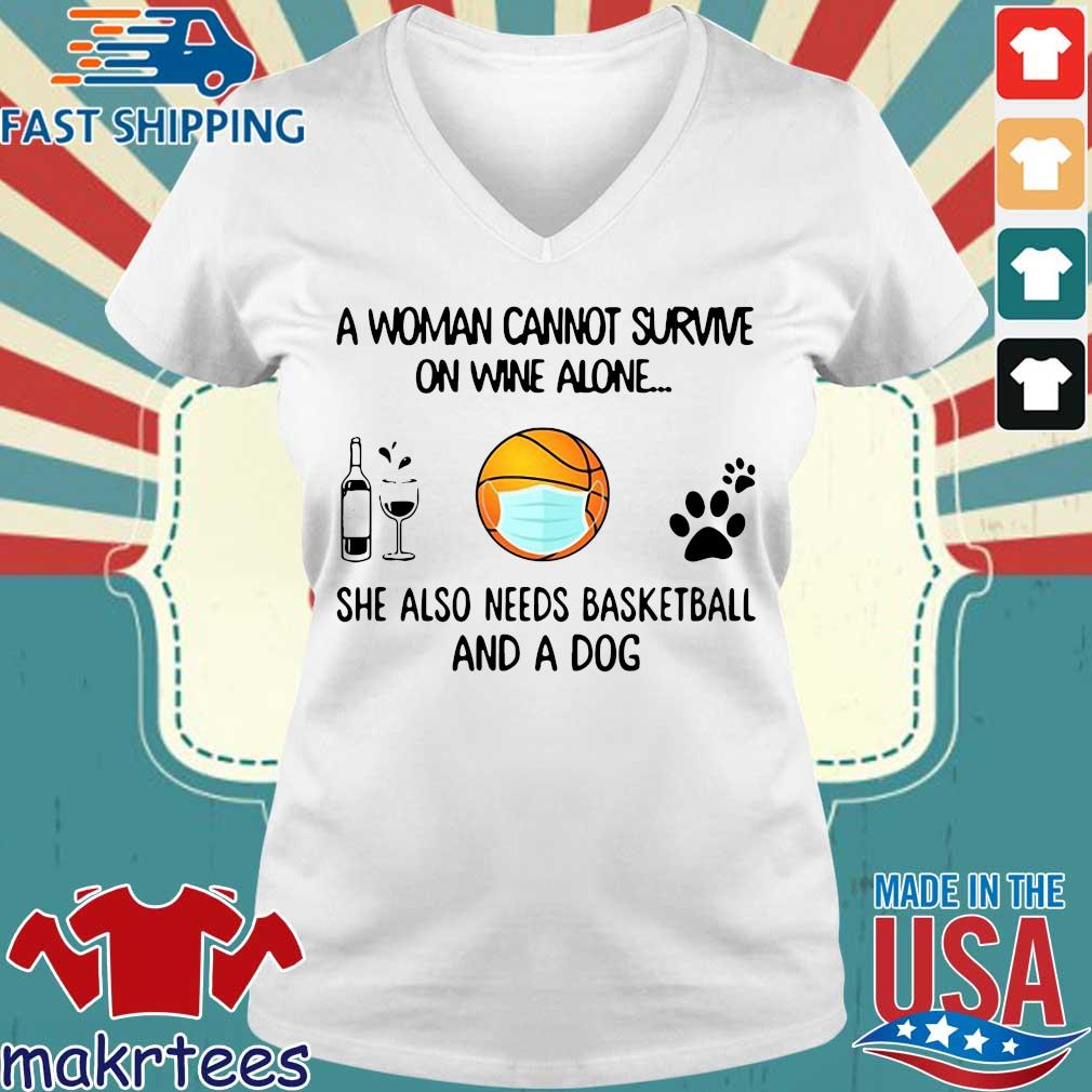 A Woman Cannot Survive On Wine Alone She Also Needs Basketball And A Dog Shirt Ladies V-neck trang