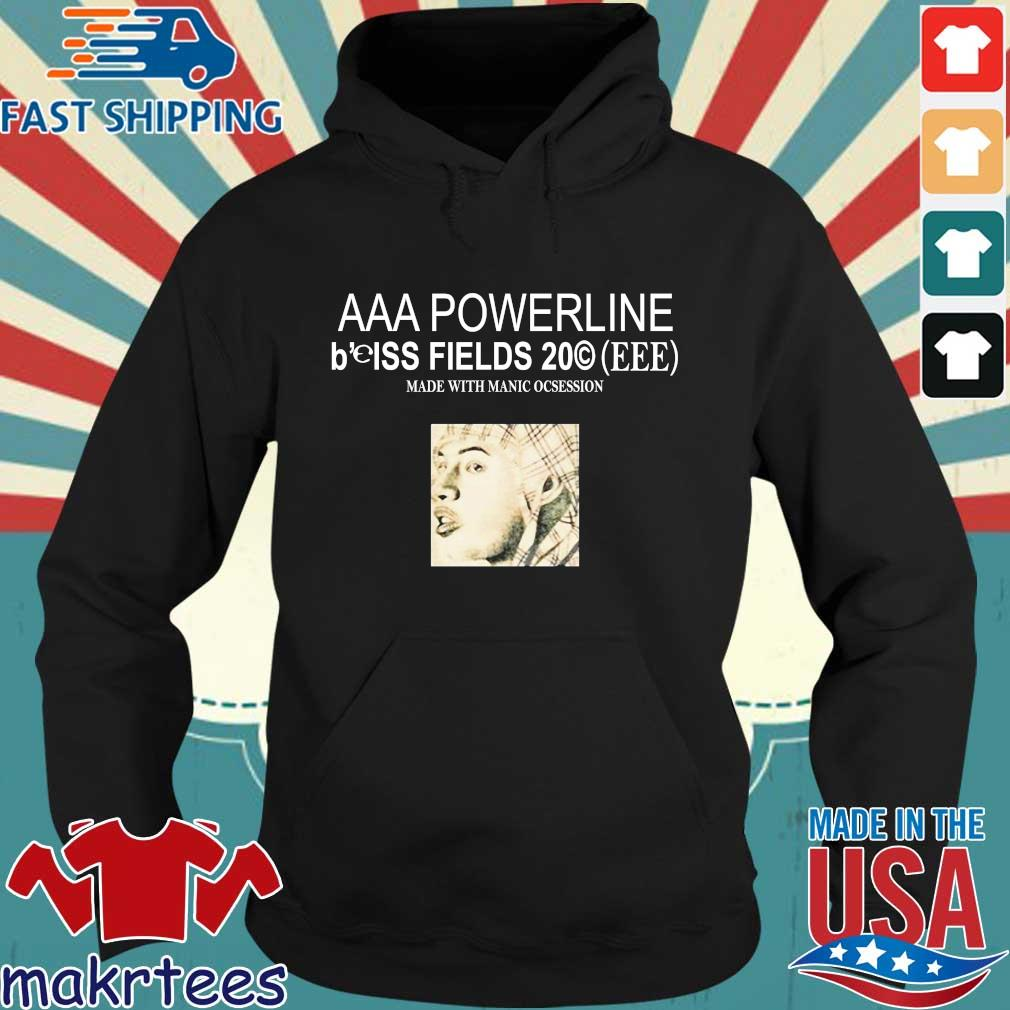 Aaa Poweeline B'eiss Fields Made With Manic Obsession Shirt Hoodie den
