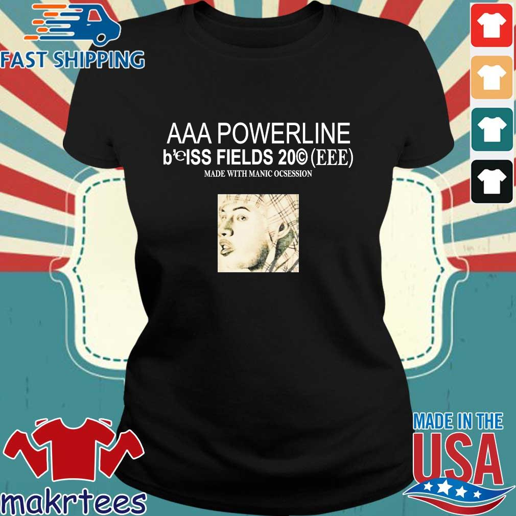 Aaa Poweeline B'eiss Fields Made With Manic Obsession Shirt Ladies den