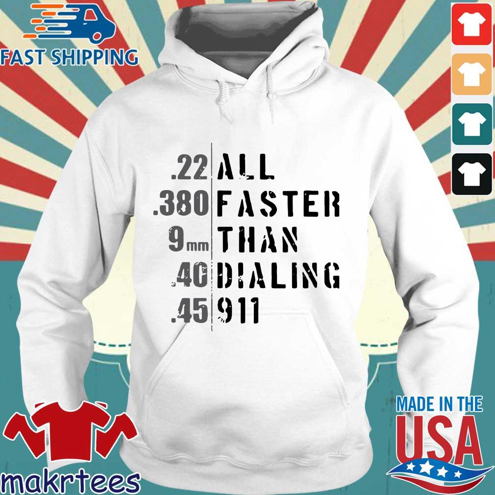 All Faster Than Dialing 911 Shirt Hoodie trang