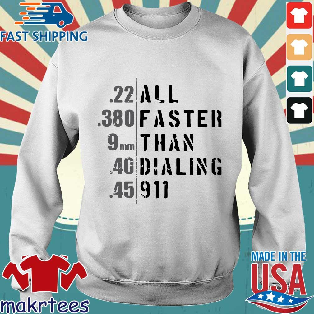 All Faster Than Dialing 911 Shirt Sweater trang