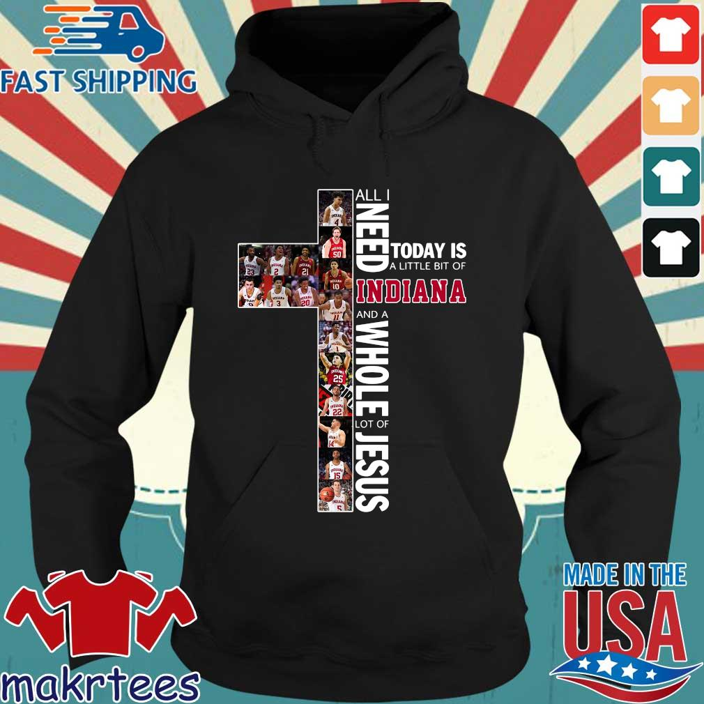 All I Need Today Is A Little Bit Of Indiana And A Whole Lot Of Jesus Shirt.png Hoodie den