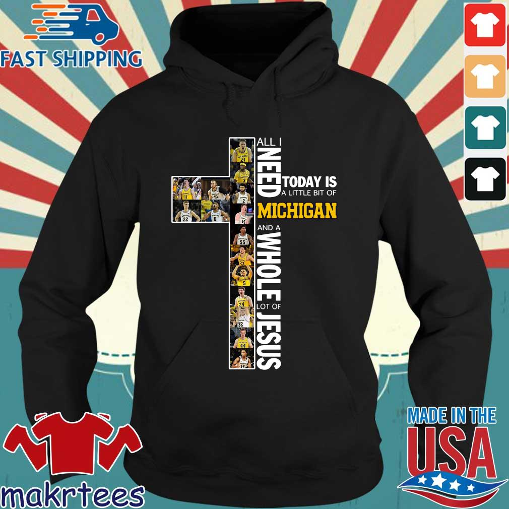 All I Need Today Is A Little Bit Of Michigan And Whole Lot Of Jesus Shirt Hoodie den