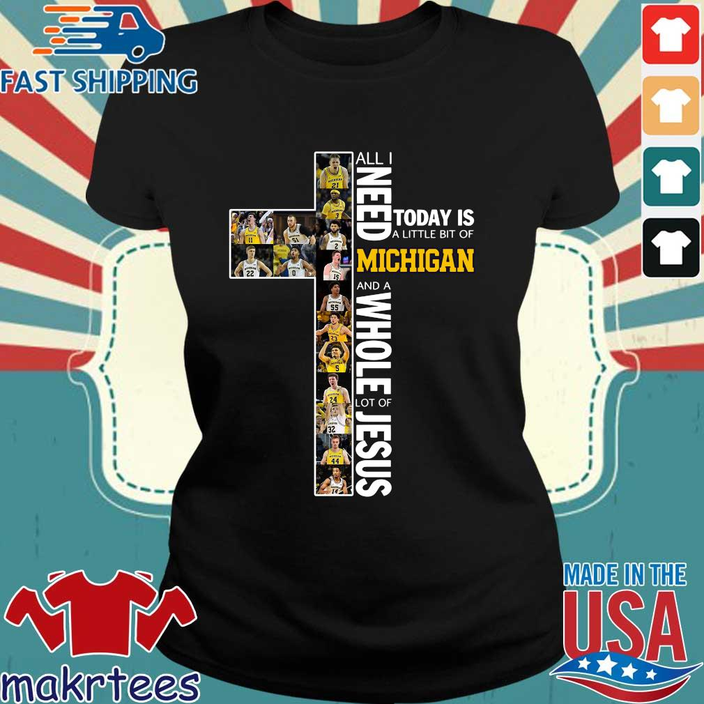 All I Need Today Is A Little Bit Of Michigan And Whole Lot Of Jesus Shirt Ladies den