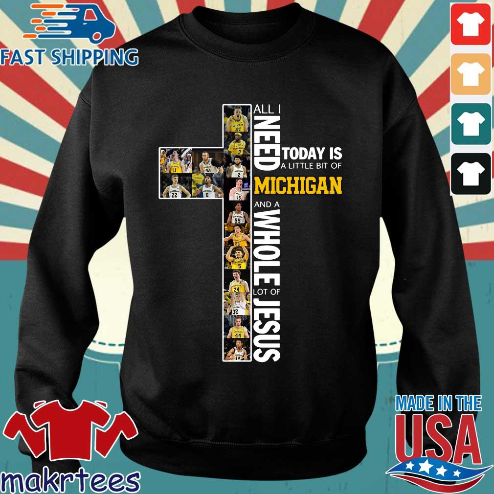 All I Need Today Is A Little Bit Of Michigan And Whole Lot Of Jesus Shirt Sweater den