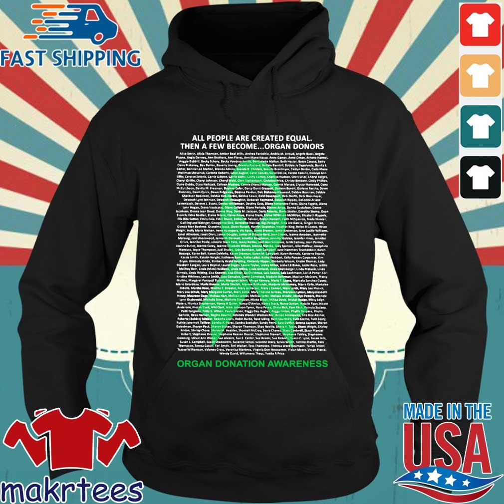 All People Are Created Equal Then A Few Become Organ Donors Shirts Hoodie den