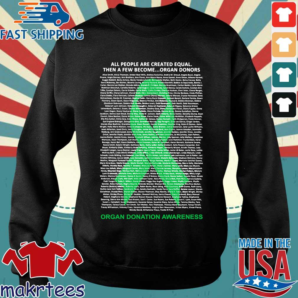 All People Are Created Equal Then A Few Become Organ Donors Shirts Sweater den