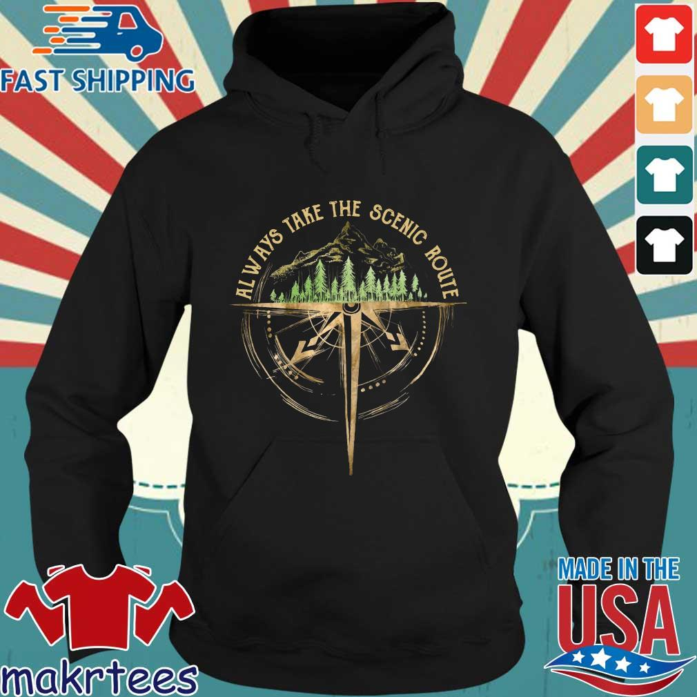 Always Take The Scenic Route Shirt Hoodie den
