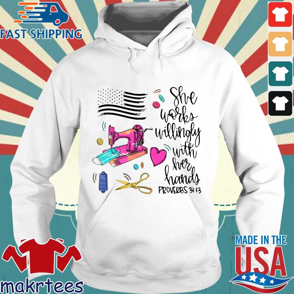 America Flag She Works Willingly With Her Hands Proverbs 31-13 Shirt Hoodie trang