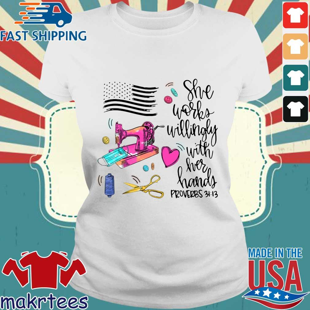 America Flag She Works Willingly With Her Hands Proverbs 31-13 Shirt Ladies trang
