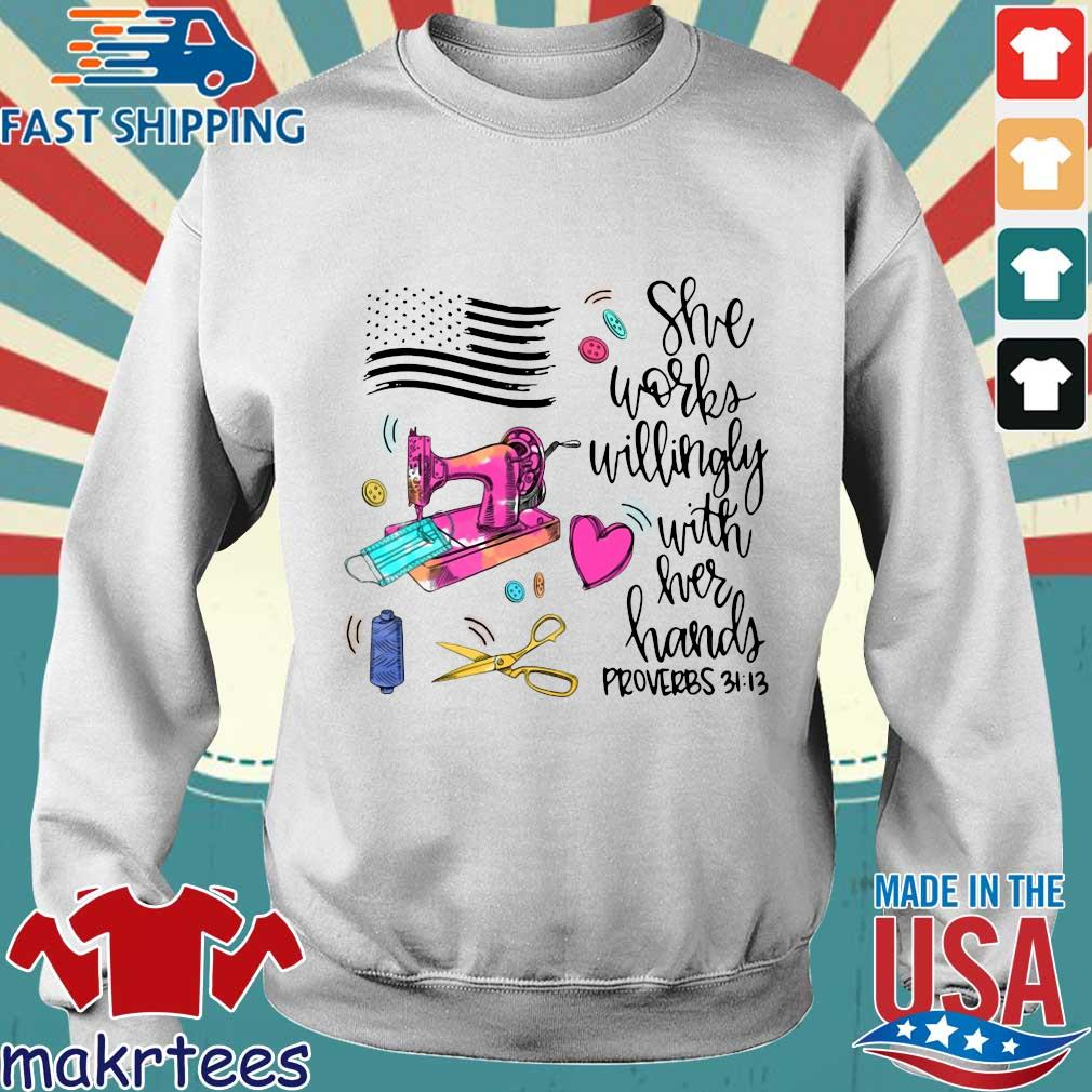 America Flag She Works Willingly With Her Hands Proverbs 31-13 Shirt Sweater trang