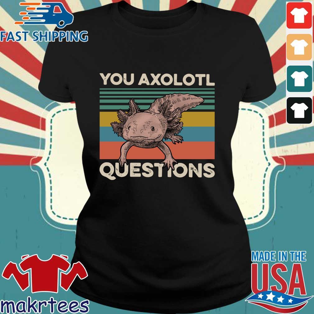 Animal You Axolotl Questions Vintage Shirt Ladies den