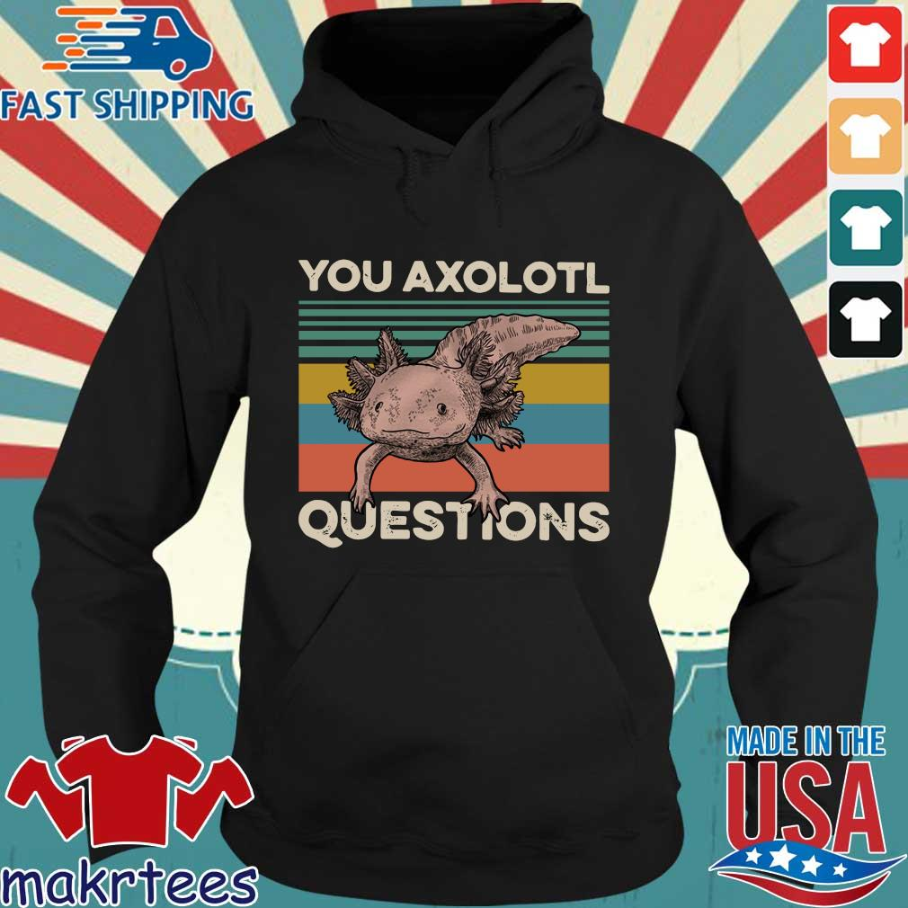Animal You Axolotl Questions Vintage Tee Shirts Hoodie den
