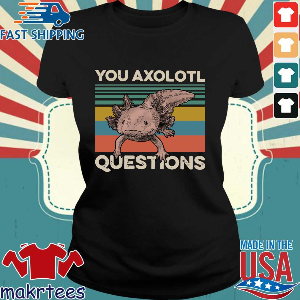 Animal You Axolotl Questions Vintage Tee Shirts Ladies den