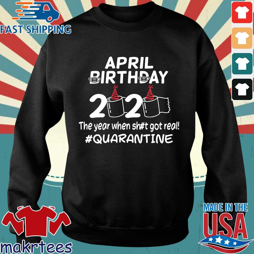 April Birthday 2020 The Year When Got Real Quarantine Funny Toilet Paper Shirt Sweater den