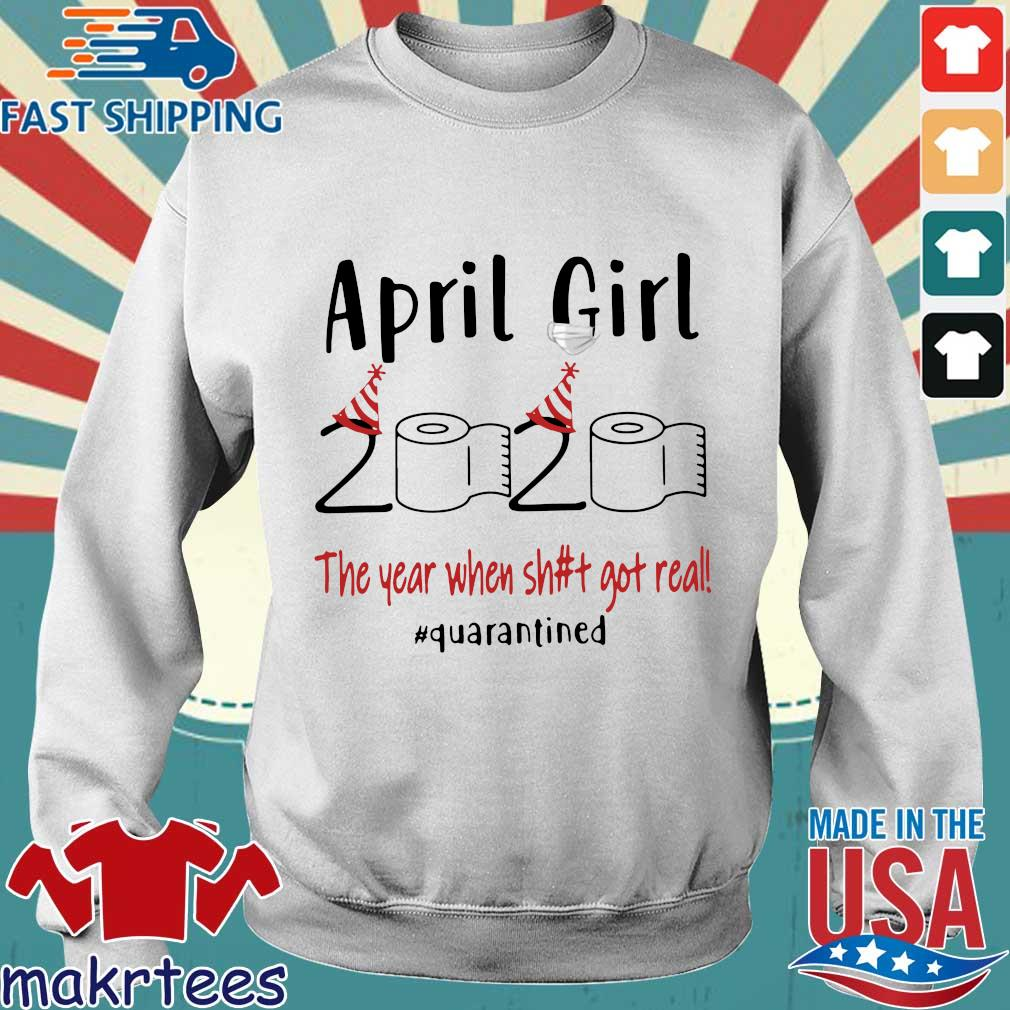 April Girl 2020 The Year When Shit Got Real #quarantined Shirt Sweater trang