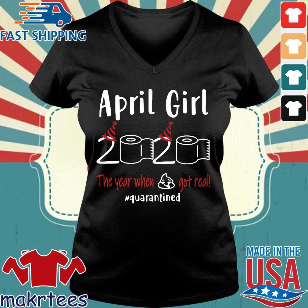 April Girl 2020 Toilet Paper The Year When Shit Got Real #quarantined Shirt Ladies V-neck den