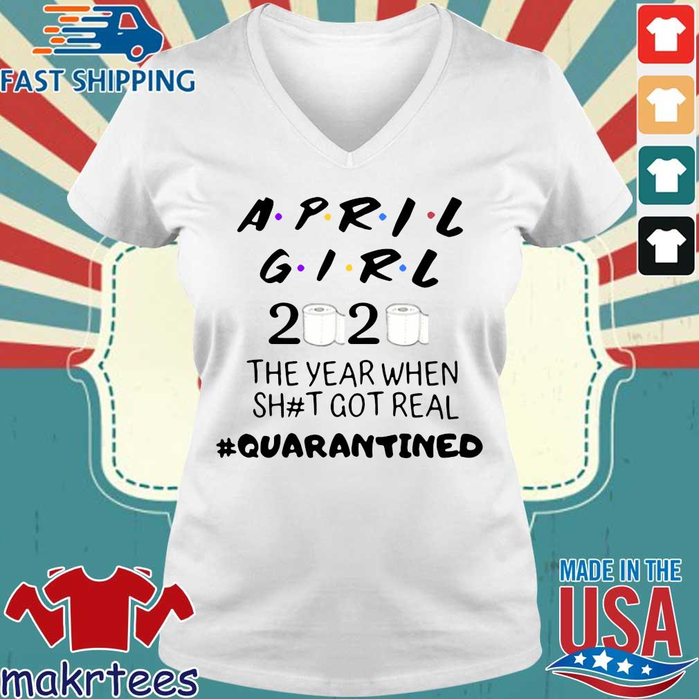 April Girl 2020 Toilet Paper The Year When Shit Got Real #quarantined Shirt Ladies V-neck trang