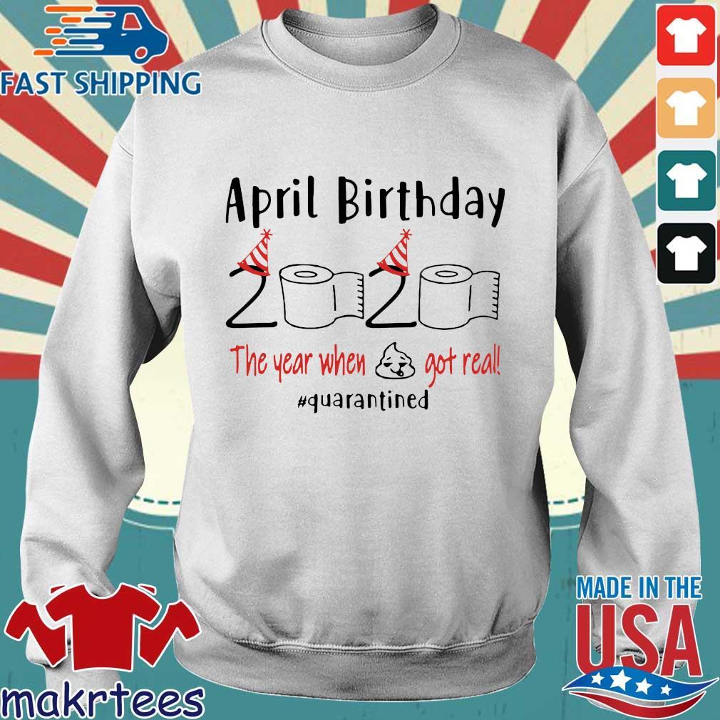 April girl birthday 2020 t-shirt – funny birthday quarantine Tee Shirt – April birthday 2020 the year when shit got real quarantined Tee Shirt Sweater trang