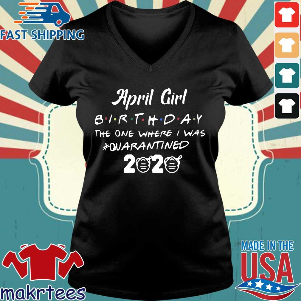 April Girl Birthday The One Where I Was #quarantined 2020 Shirt(1) Ladies V-neck den