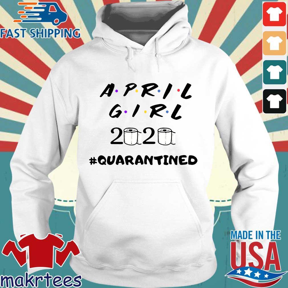 April Girl Friend 2020 Toilet Paper #quarantined Shirt Hoodie trang