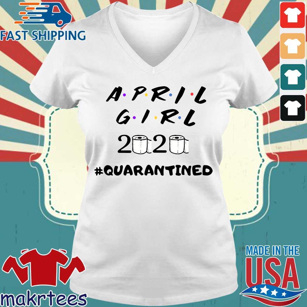 April Girl Friend 2020 Toilet Paper #quarantined Shirt Ladies V-neck trang