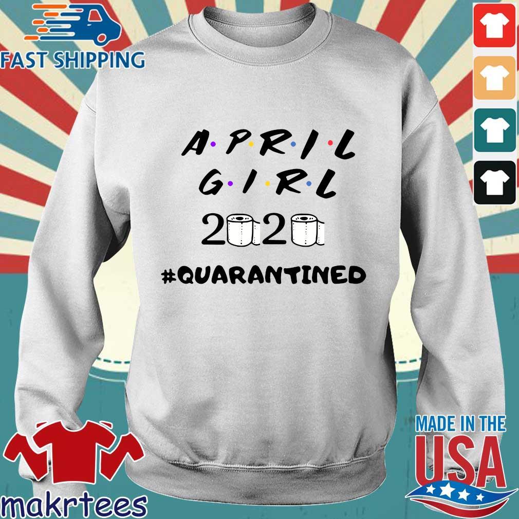 April Girl Friend 2020 Toilet Paper #quarantined Shirt Sweater trang