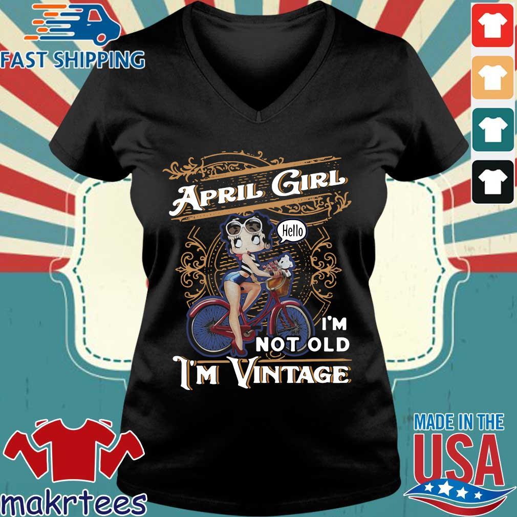 April Girl I'm Not Old I'm Vintage Shirt Ladies V-neck den