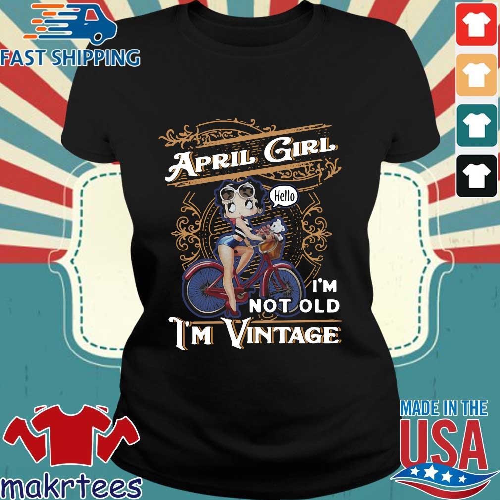 April Girl I'm Not Old I'm Vintage Shirt Ladies den
