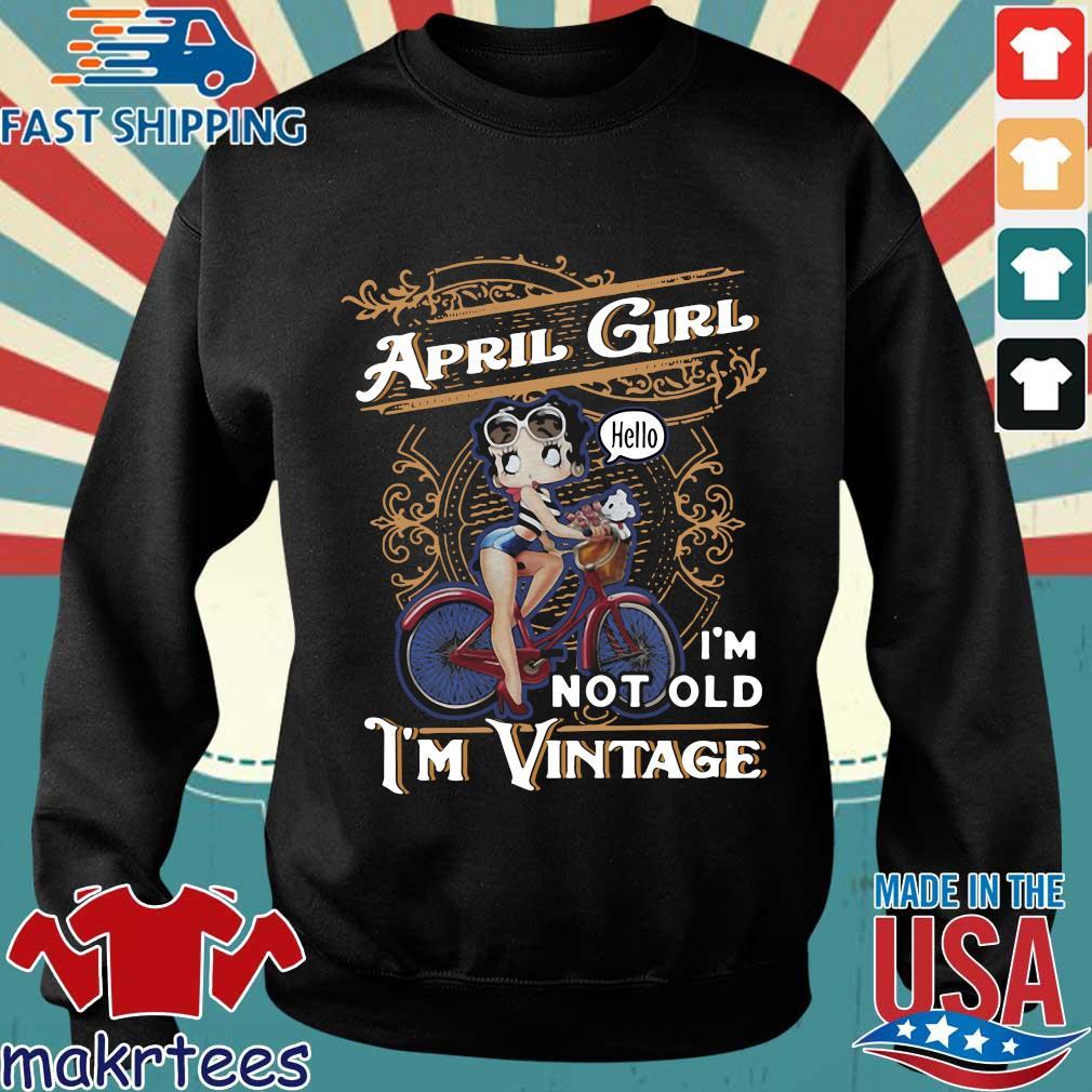 April Girl I'm Not Old I'm Vintage Shirt Sweater den