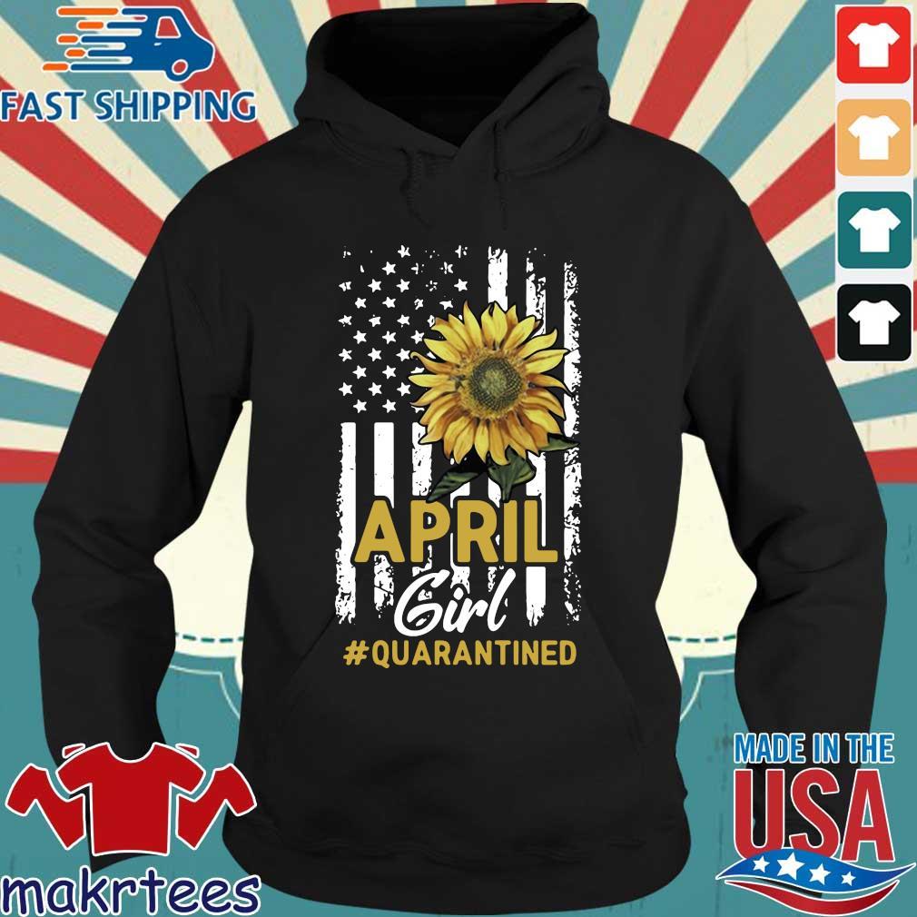 April Girl Quarantined Sunflower Us Flag T-s Hoodie den
