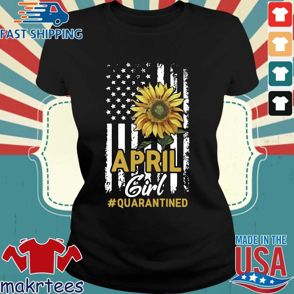 April Girl Quarantined Sunflower Us Flag T-s Ladies den