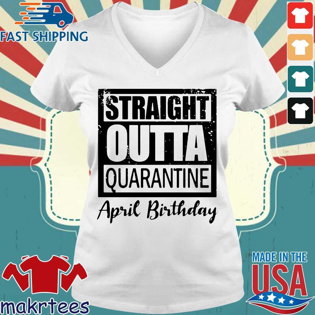 April Girls 2020 The One Where They Were Quarantined 2020 Quarantine Birthday Official Shirt Ladies V-neck trang