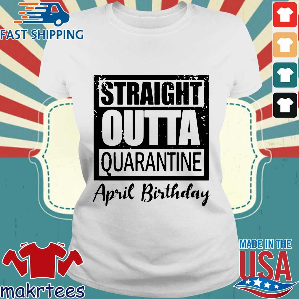 April Girls 2020 The One Where They Were Quarantined 2020 Quarantine Birthday Official Shirt Ladies trang