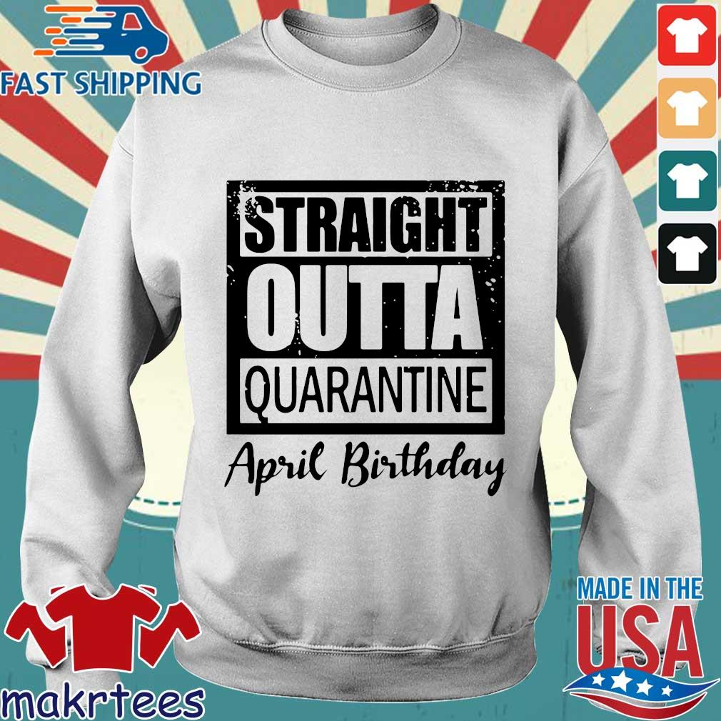 April Girls 2020 The One Where They Were Quarantined 2020 Quarantine Birthday Official Shirt Sweater trang