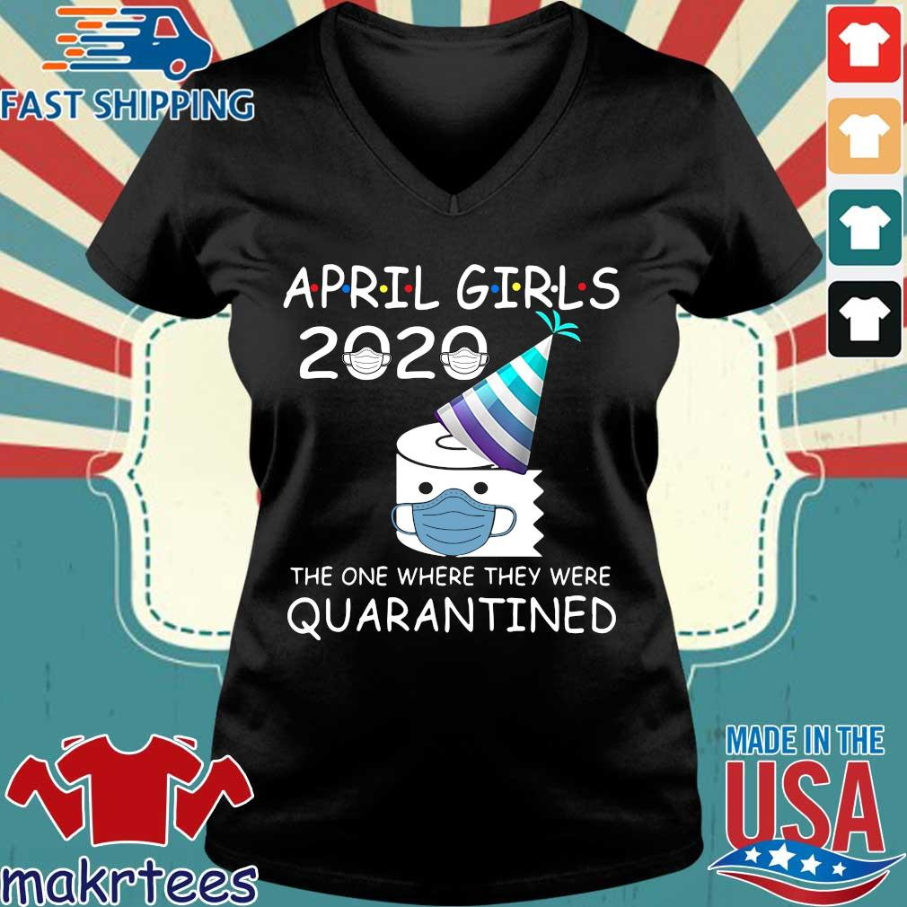 April Girls 2020 The One Where They Were Quarantined Shirt Ladies V-neck den
