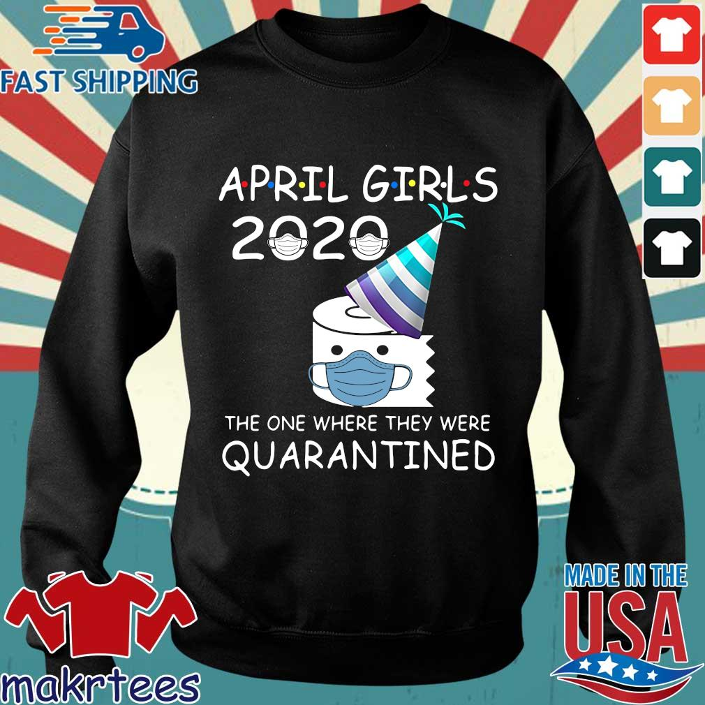 April Girls 2020 The One Where They Were Quarantined Shirt Sweater den