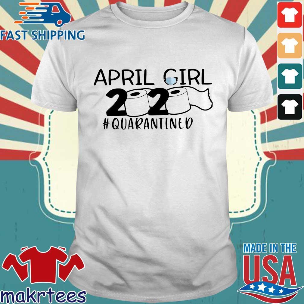 April Girls 2020 Toilet Paper #quarantined Shirt