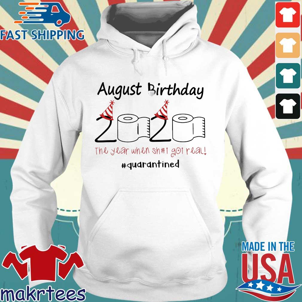 August Birthday 2020 Toilet Paper The Year When Shit Got Real #quarantine Shirt Hoodie trang