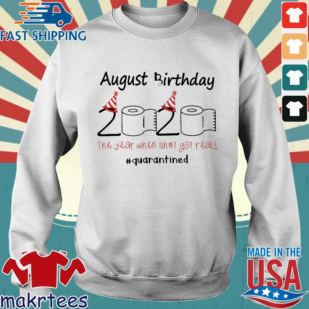 August Birthday 2020 Toilet Paper The Year When Shit Got Real #quarantine Shirt Sweater trang