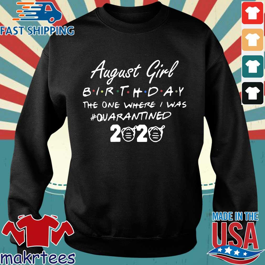 August Girl Birthday The One Where I Was #quarantined 2020 Shirt Sweater den
