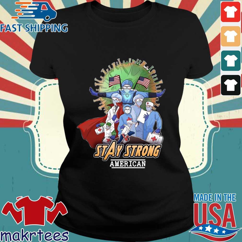 Avengers Nurses Stay Strong American Shirt Ladies den