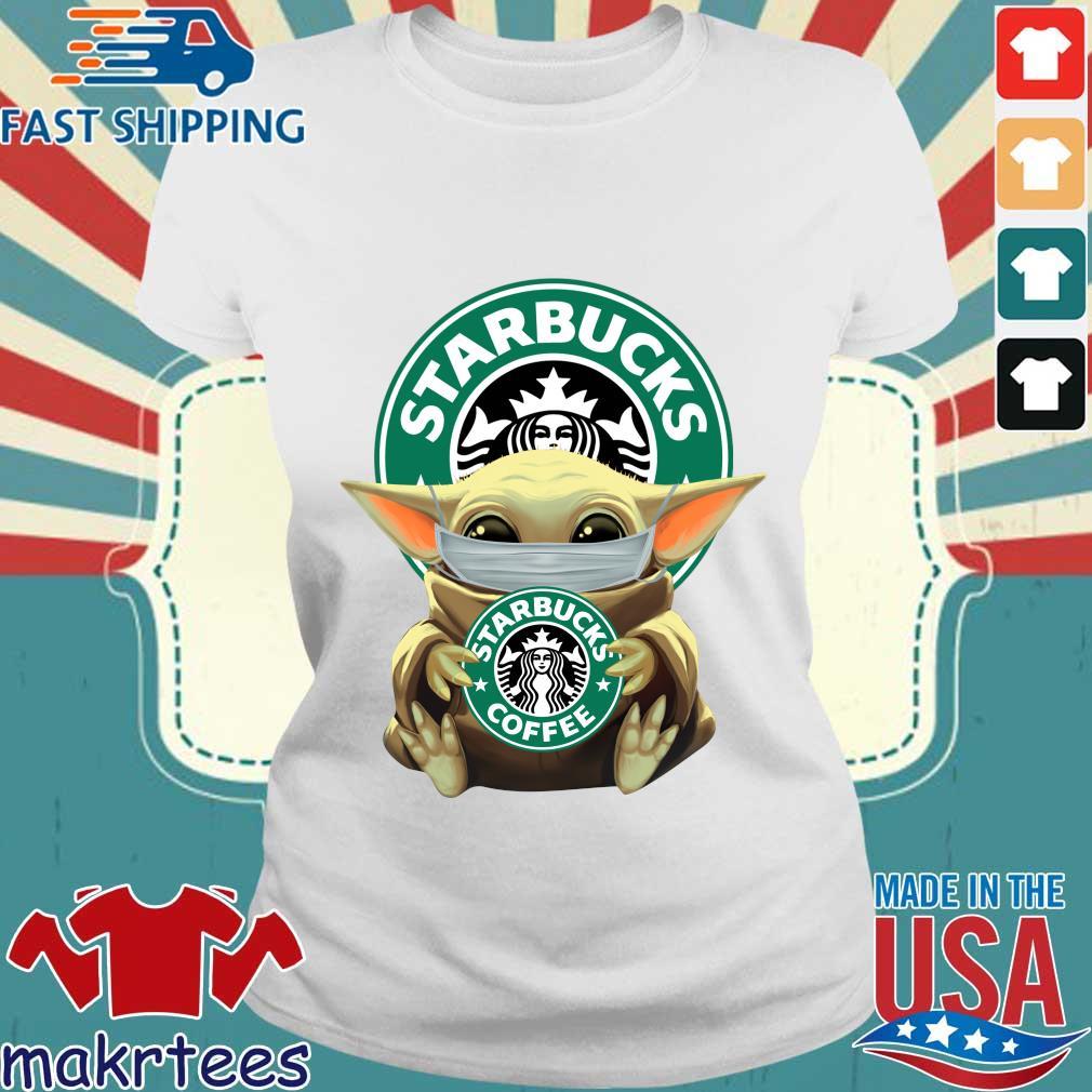 Baby Yoda Face Mask Hug Starbucks Coffee Shirt Ladies trang