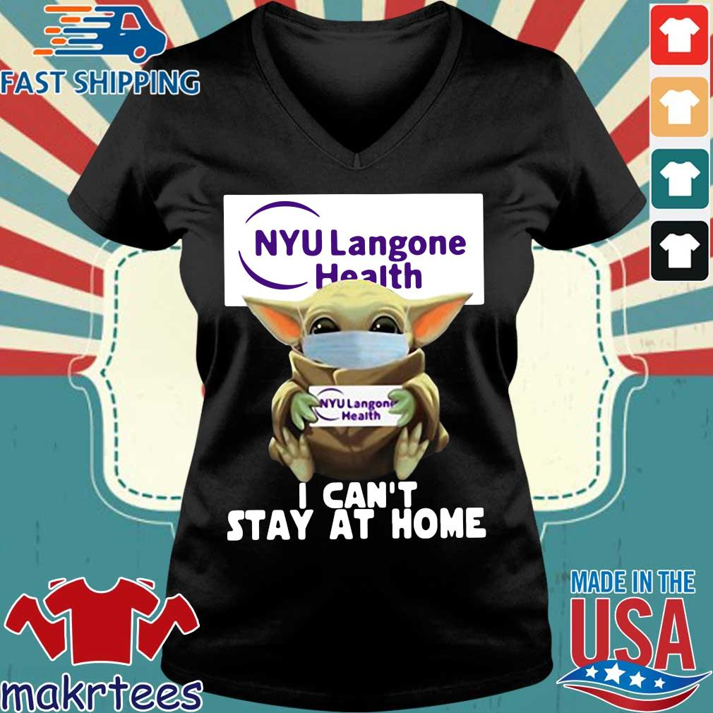 Baby Yoda Hug Nyu Langone Health I Can't Stay At Home Covid-19 Official T-s Ladies V-neck den