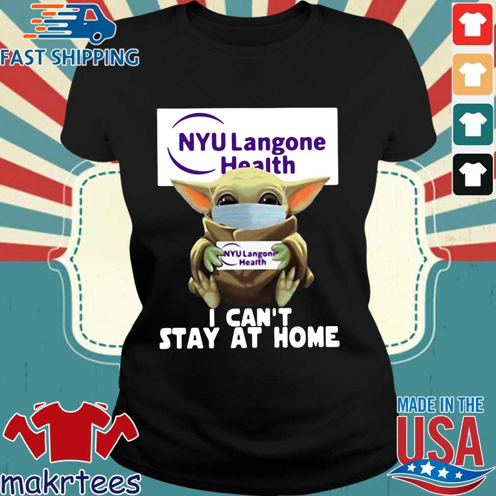 Baby Yoda Hug Nyu Langone Health I Can't Stay At Home Covid-19 Official T-s Ladies den