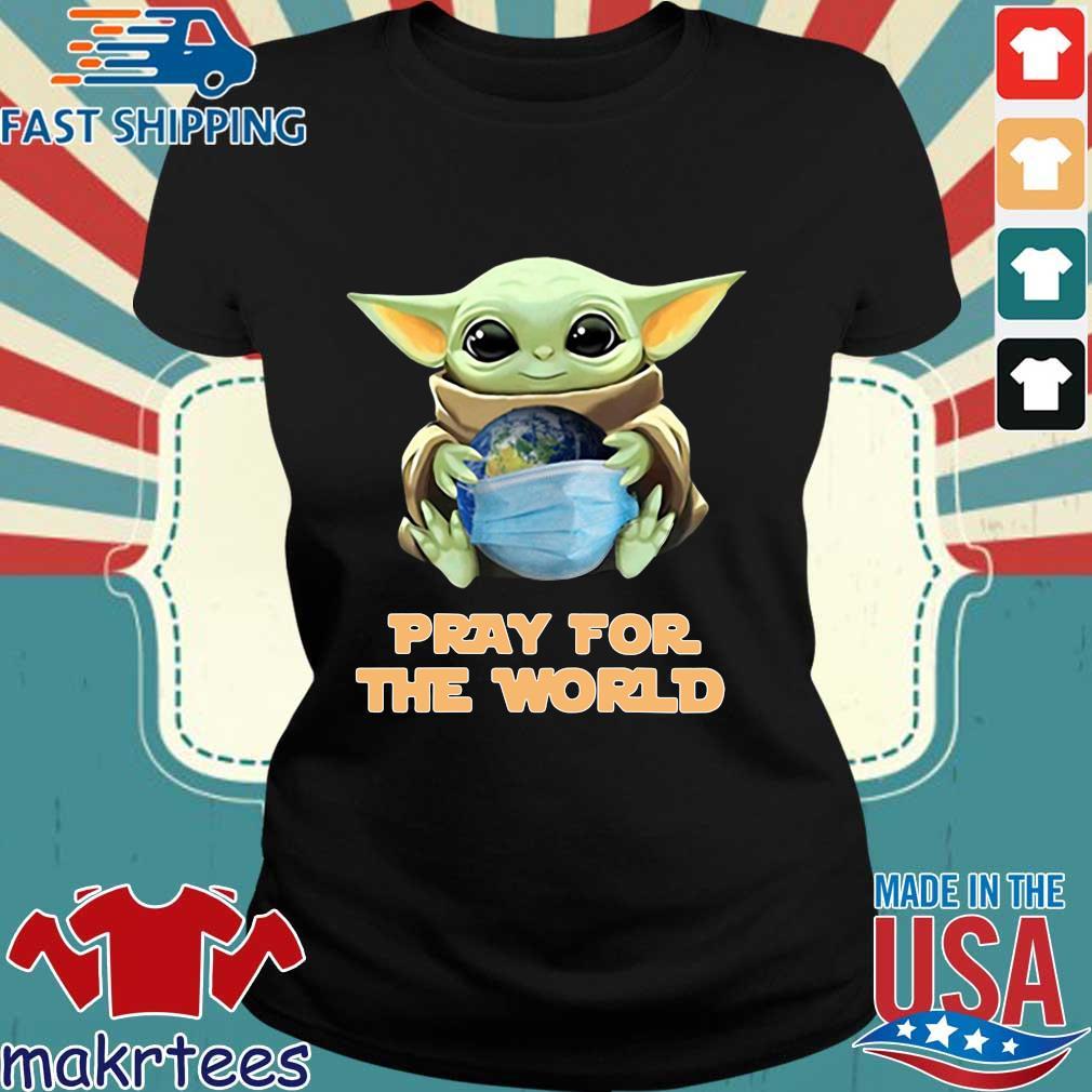 Baby Yoda Hugs Earth Pray For The World Coronavirus Shirt Ladies den